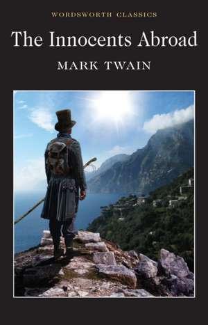 The Innocents Abroad:  Or the New Pilgrim's Progress de Mark Twain