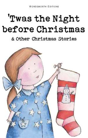 Twas the Night Before Christmas and Other Christmas Stories de Rosemary Gray