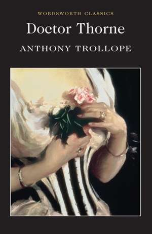 Doctor Thorne de Anthony Trollope