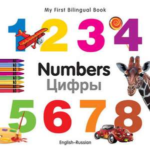 My First Bilingual Book - Numbers - English-russian