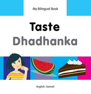 My Bilingual Book - Taste - Somali-english