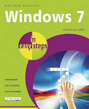 Windows 7 in easy steps: Without the Waffle de Harshad Kotecha