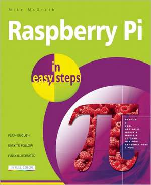 Raspberry Pi in easy steps de Mike Mcgrath