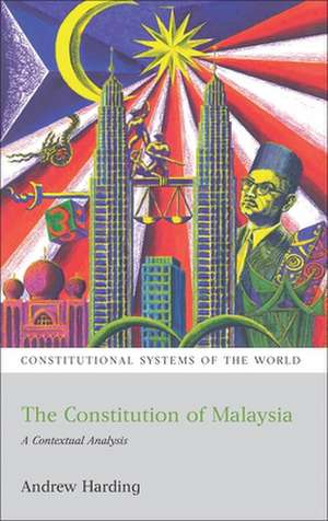The Constitution of Malaysia: A Contextual Analysis de Andrew Harding