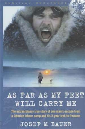 As Far as My Feet Will Carry Me de Joseph Martin Bauer