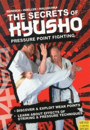 The Secrets Kyusho:  Pressure Point Fighting de Stefan Reinisch