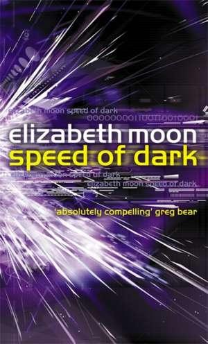 Speed Of Dark de Elizabeth Moon