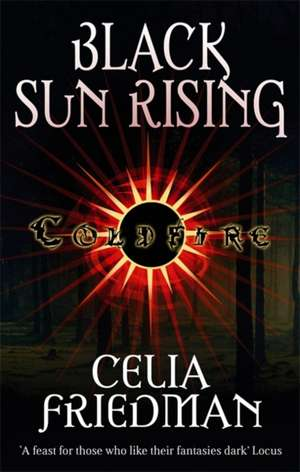 Black Sun Rising de Celia Friedman
