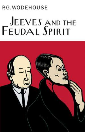 Jeeves And The Feudal Spirit de P. G. Wodehouse