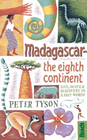Madagascar:  Life, Death & Discovery in a Lost World de Peter Tyson