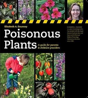 Poisonous Plants: A Guide for Parents & Childcare Providers de Elizabeth A. Dauncey