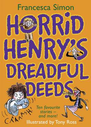 Horrid Henry's Dreadful Deeds de Francesca Simon