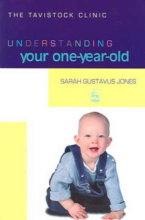 Understanding Your One-Year-Old:  Diagnosis, Disclosure and Self-Confidence de Sarah Gustavus-Jones
