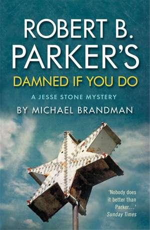 Robert B. Parker's Damned If You Do: A Jesse Stone Mystery de Michael Brandman