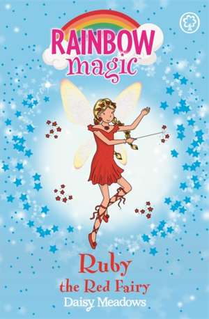 Rainbow Magic: Ruby the Red Fairy de Daisy Meadows