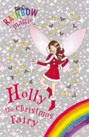 Holly the Christmas Fairy de Daisy Meadows