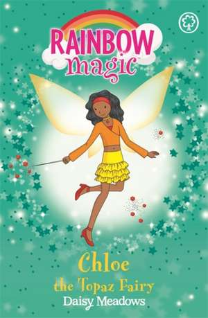 Rainbow Magic: Chloe the Topaz Fairy de Daisy Meadows