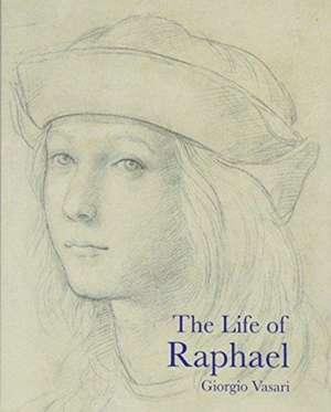The Life of Raphael de Giorgio Vasari