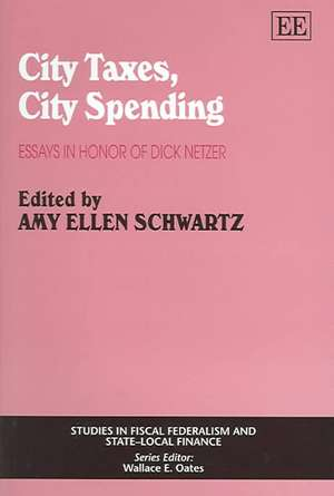 City Taxes, City Spending – Essays in Honor of Dick Netzer de Amy Ellen Schwartz