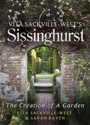 Vita Sackville West's Sissinghurst de Sarah Raven