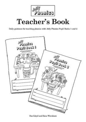 Jolly Phonics Teacher's Book de Sara Wernham