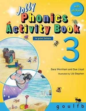 Jolly Phonics Activity Book 3 (in Print Letters) de Sara Wernham