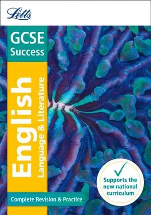 Letts Gcse Revision Success (New 2015 Curriculum Edition) -- Gcse English Language and English Literature