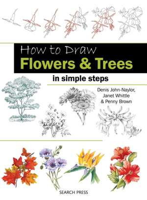 How to Draw Flowers & Trees: in simple steps de Denis John-Naylor