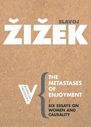 The Metastases of Enjoyment:  On Women and Casuality de Slavoj Zizek