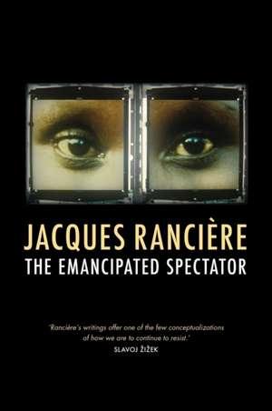 The Emancipated Spectator de Jacques Rancière