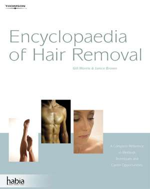 Morris, G: Encyclopedia of Hair Removal