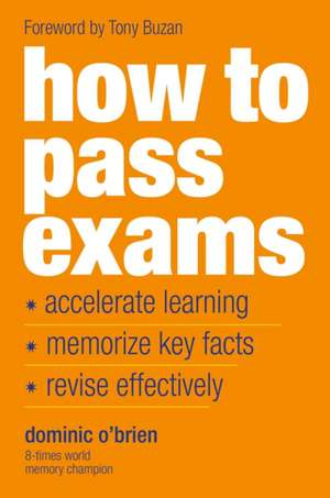 How to Pass Exams de Dominic O'Brien