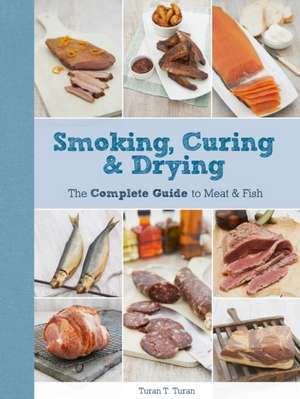 Smoking, Curing & Drying de Turan T. Turan