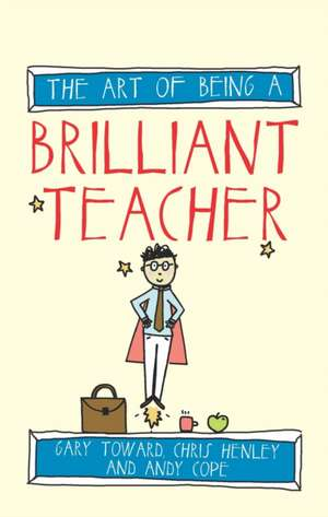 The Art of Being a Brilliant Teacher