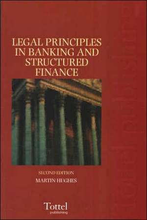 Legal Principles in Banking and Structured Finance de Martin Hughes