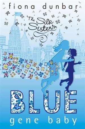 The Silk Sisters: Blue Gene Baby