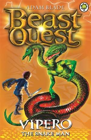 Beast Quest. Vipero the Snake Man