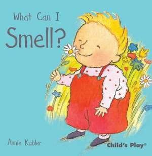 What Can I Smell? de Annie Kubler