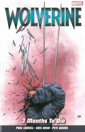 Wolverine Vol. 2: 3 Months To Die de Paul Cornell