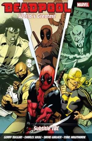 Deadpool: World's Greatest Vol. 4: Temporary Insanitation de David Walker