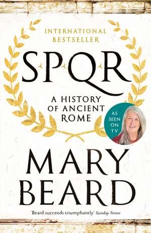 SPQR: A History of Ancient Rome de Professor Mary Beard