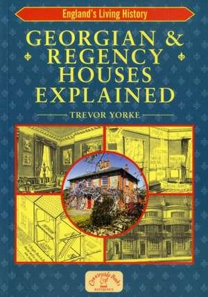 Georgian & Regency Houses Explained imagine
