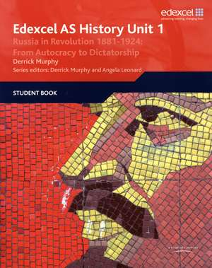 Edexcel GCE History AS Unit 1 D3 Russia in Revolution, 1881-1924: From Autocracy to Dictatorship