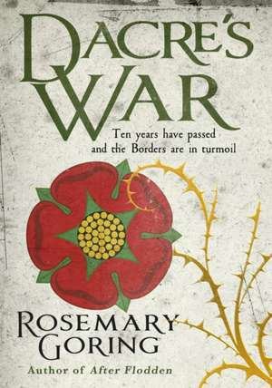 Dacre's War de Rosemary Goring