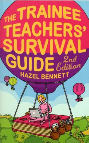 The Trainee Teachers' Survival Guide 2nd Edition de Hazel Bennett