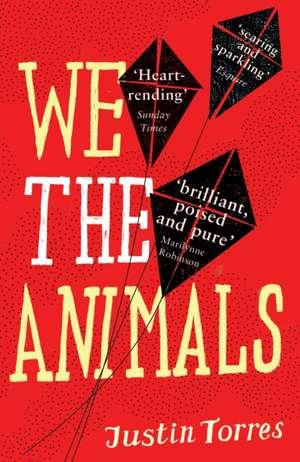 We the Animals de Justin Torres