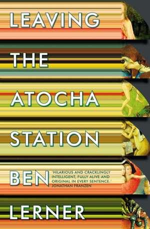 Leaving the Atocha Station de Ben Lerner