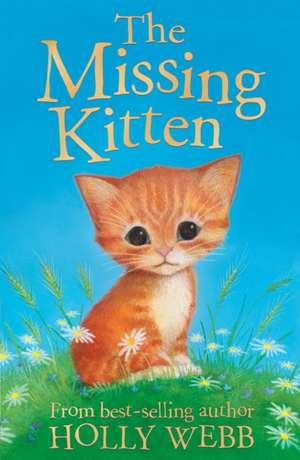 The Missing Kitten de Holly Webb