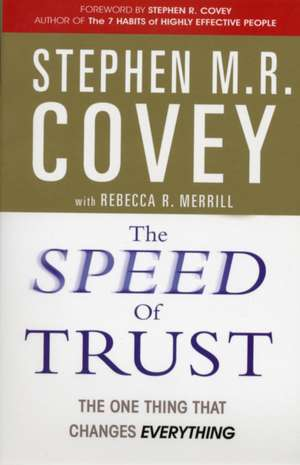 The Speed of Trust: The One Thing that Changes Everything de Stephen R. Covey