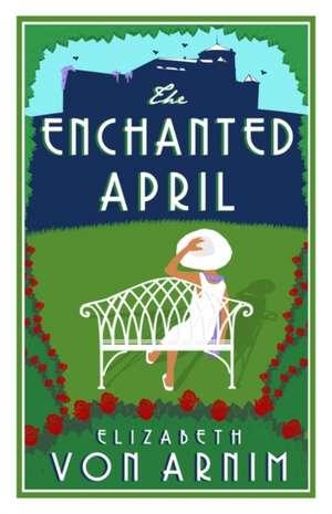 The Enchanted April de Elizabeth von Arnim
